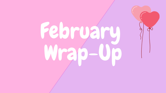 February Wrap-Up