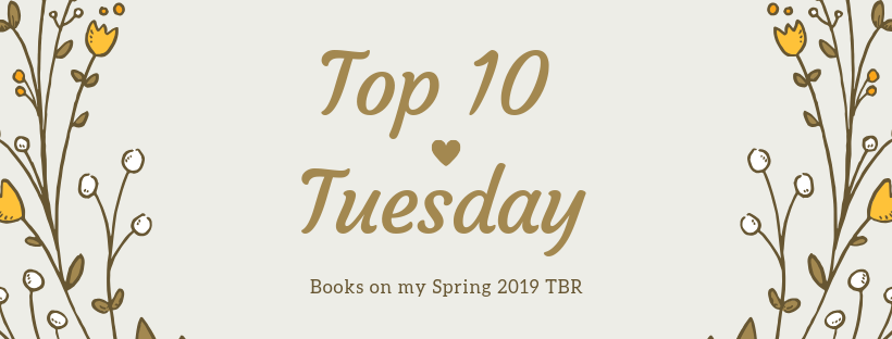 Top Ten Tuesday | Spring TBR