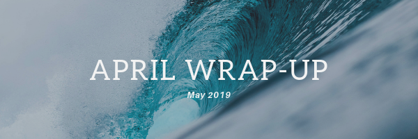 April Wrap-Up